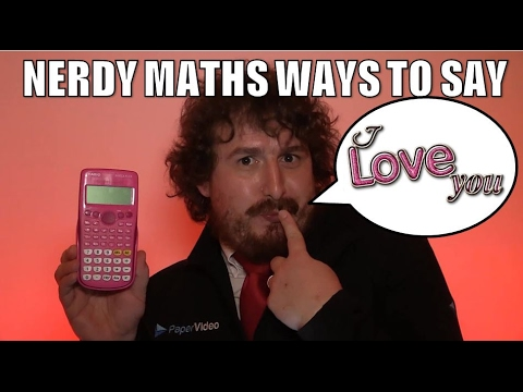 Nerdy MATHS ways to say I LOVE YOU!