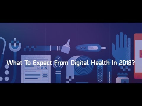 What To Expect From Digital Health In 2018? - The Medical