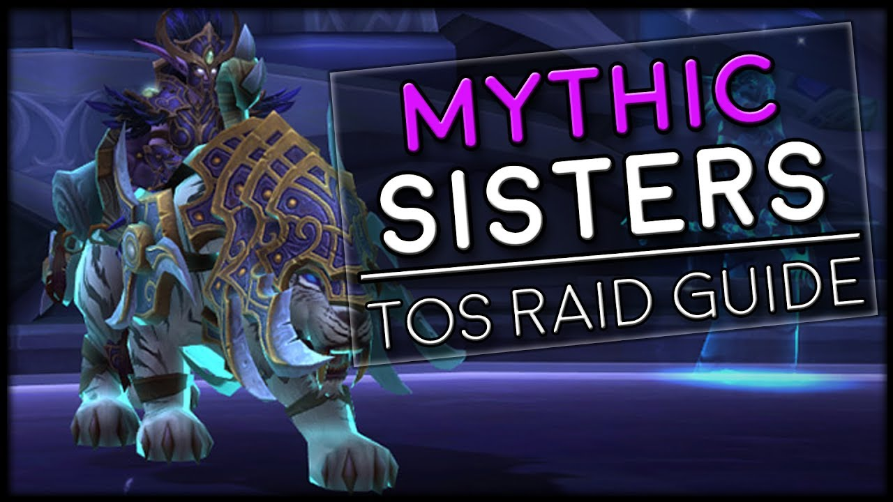 Sisters Of The Moon Mythic Tomb Of Sargeras Raid Guide World Of