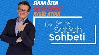Sinan Özen - Selin Ciğerci - Aygül Aydın - Cengiz Semercioğlu ile Sabah Sohbeti - 16.07.2019