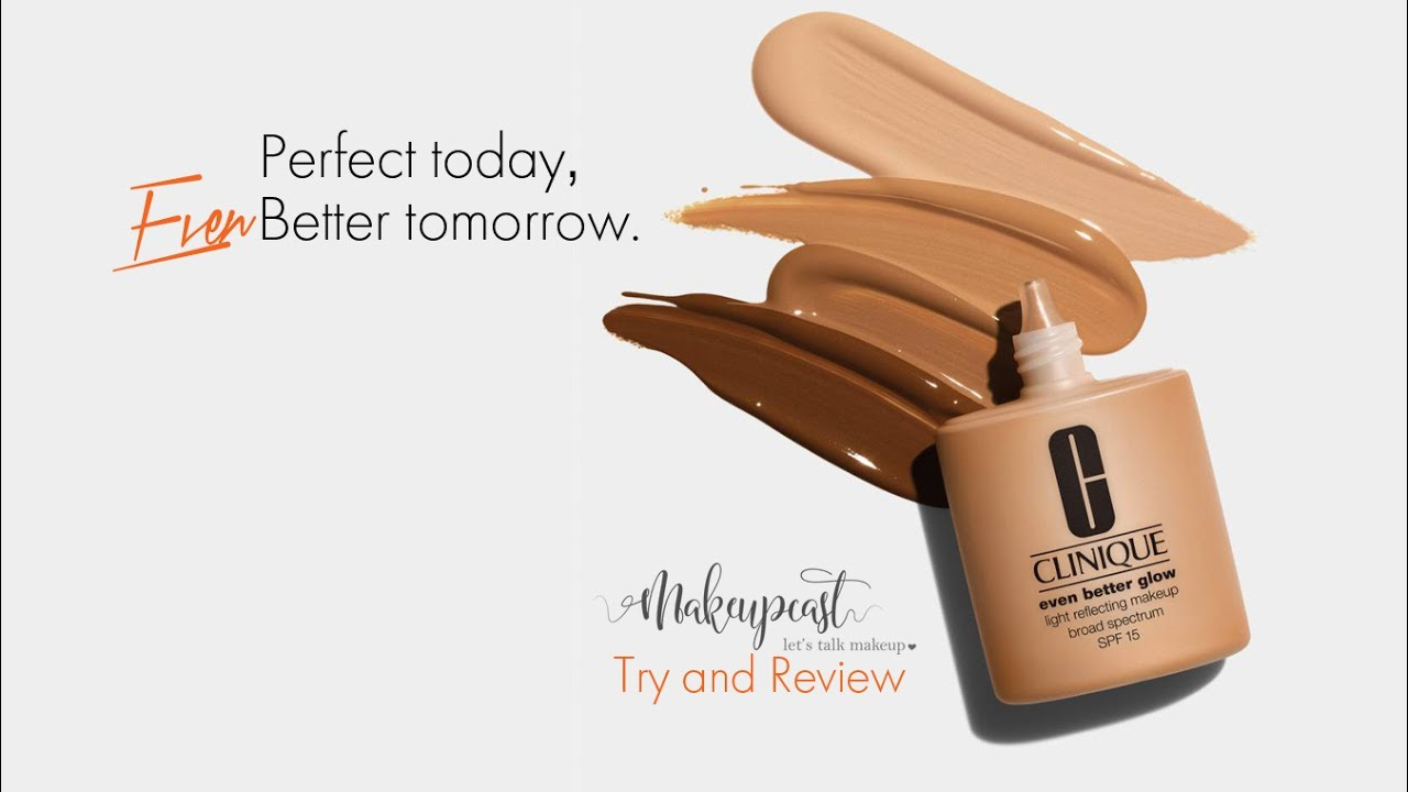 Clinique even better makeup foundation review swatches before - Clinique Even Better Glow New Foundation Talk Review