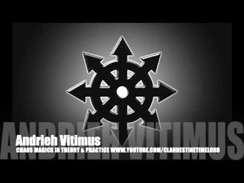 Chaos Magick in Theory & Practice, Sigils, Tailsmans, Shapeshifting, Baphomet, Andrieh Vitimus
