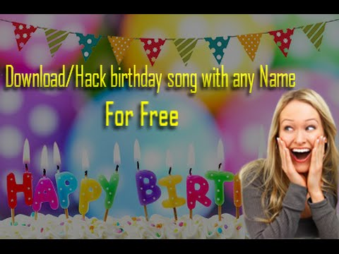Hack/Download paid birthday song with your name for free
