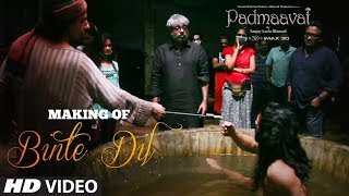 Making of Binte Dil Video Song | Padmaavat | Ranveer Singh | Jim Sarbh | Sanjay Leela Bhansali