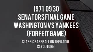 1971 09 30 Senators Final Game Washington vs Yankees Forfeit Game Broadcast