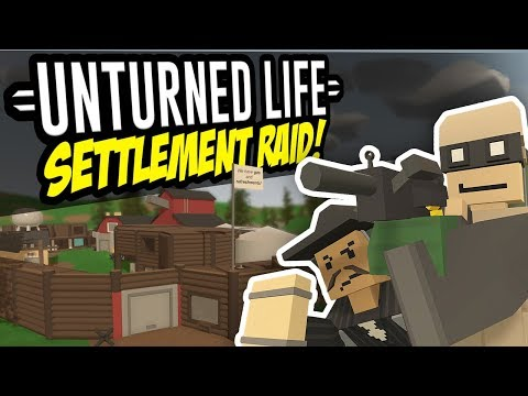 SETTLEMENT RAID - Unturned Life Roleplay #23