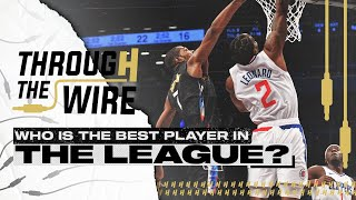Who's The Best Player In The NBA? | Through The Wire Podcast