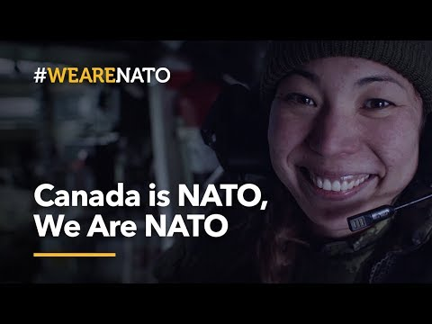 Canada is NATO, We Are NATO - #WeAreNATO