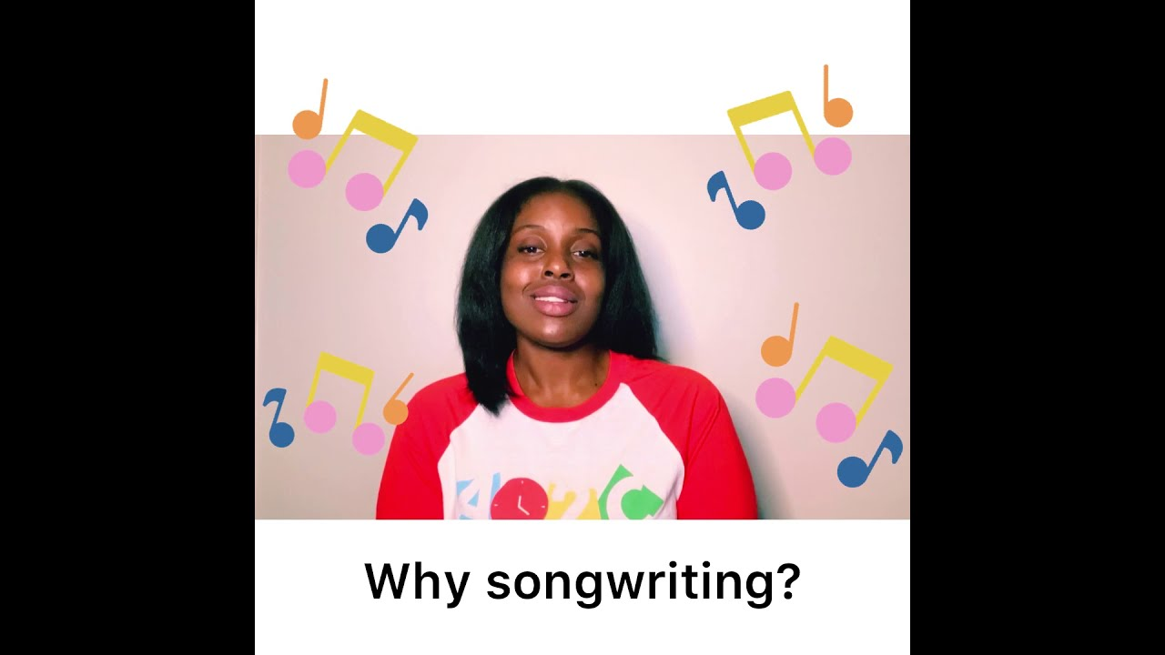 WHY SONGWRITING?