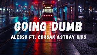 Download Alesso, CORSAK, Stray Kids - Going Dumb (Lyrics) | LyricZone