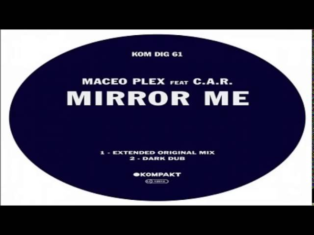 maceo-plex-mirror-me-feat-car-dark-dub-kompakt-dope-dopa