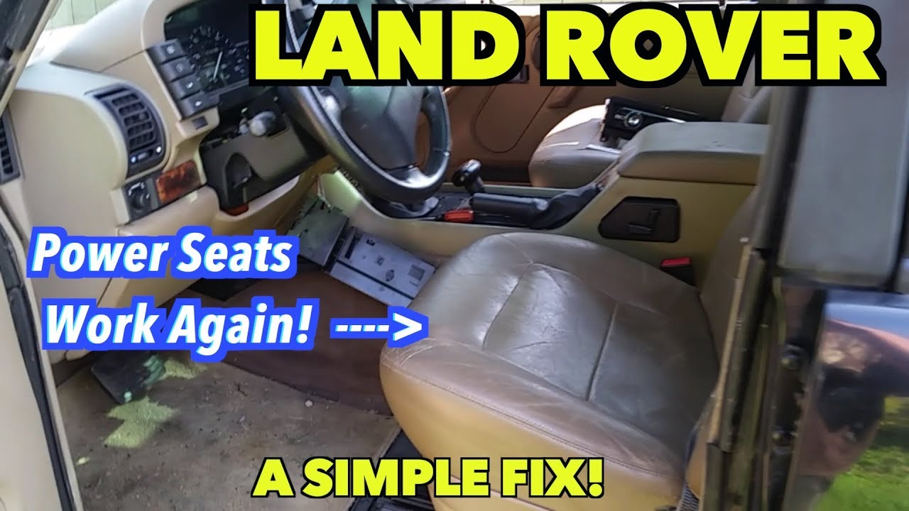 1997 Land RoverPower Seats Work Again! Yea!! Blog#4  YouTube