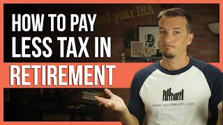 How to pay less tax in retirement. | FinTips