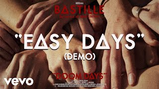 Bastille - Easy Days (Demo / Visualiser) YouTube Videos