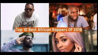 Top 10 Best African Rappers Of 2018