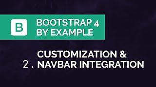Bootstrap 4 by Example - Customizing Sass Variables & Navbar Integration