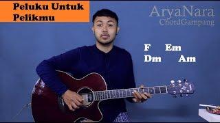 Chord Gampang (Pelukku Untuk Pelikmu - Fiersa Besari) by Arya Nara (Tutorial Gitar) Untuk Pemula