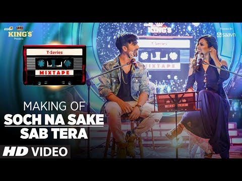 Making of Soch Na Sake/ Sab Tera Song | T-Series Mixtape | Neeti Mohan & Hardy Sandhu