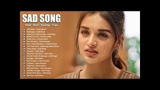 Hindi Sad Songs 💔 Top Hindi Heart Broken Songs 💔 New Bollywood Romantic Love Songs 2021