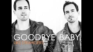 Like Strangers - Goodbye Baby (lyric video)