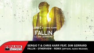 Sergio T &amp Chris Karr feat. Dim Gerrard - Fallin (OtherView Remix) - Official Audio Rel ...
