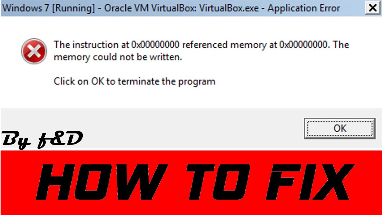 How to fix The instruction at 0x00000000 referenced memory at 0x00000000 error in VirtualBox