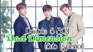 Double S 301 - Bad Dimension