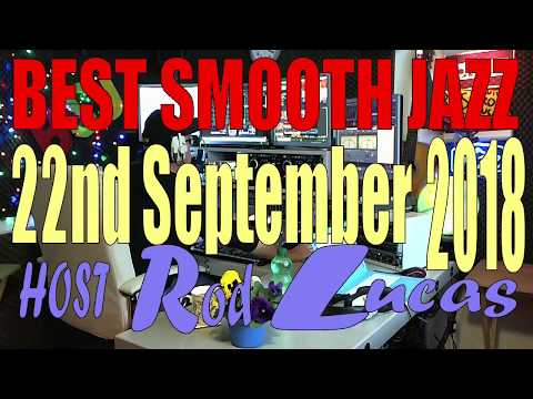 Best Smooth Jazz  (22nd Sep 2018)  Host Rod Lucas Mp3