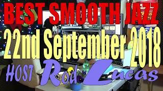 Best Smooth Jazz  (22nd Sep 2018)  Host Rod Lucas