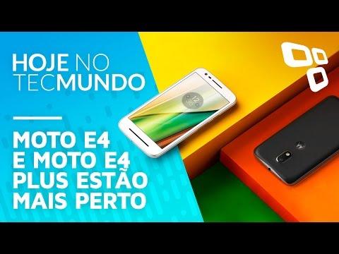 Moto E4 e Moto E4 Plus estão mais perto - Hoje no TecMundo
