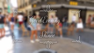 KPOP DANCE COVERKPOP IN PUBLIC SHINee 샤이니 '데리러 가   Good Even…