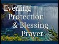 Evening Protection and Blessing Prayer