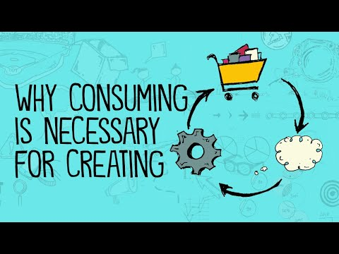 Why Consuming Is Necessary for Creating - YouTube