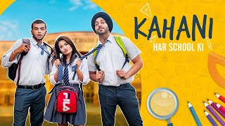 Kahaani - Har School Ki | SahibNoor Singh
