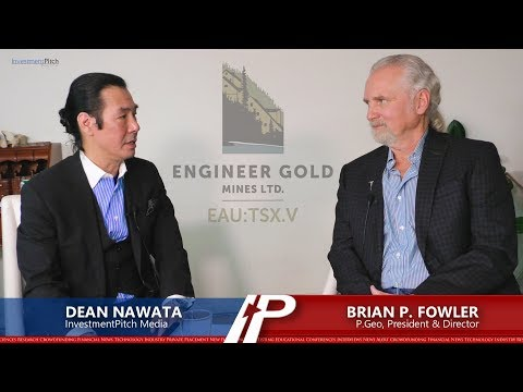 Dean Nawata interview with Brian P. Fowler, P. Geo & President of Engineer Gold Mines