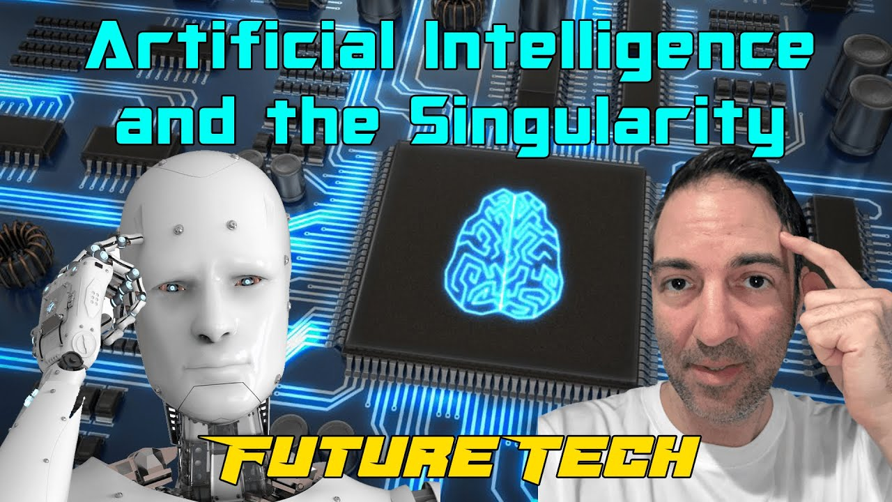 Future Tech : Artificial Intelligence and the Singularity