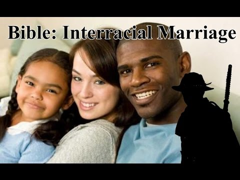 Interracial marriage and the bible