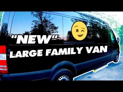 "Our ""New"" LARGE FAMILY VAN 