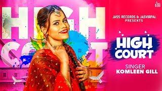 High Court (Full HD) | Komleen Gill  Ft. Guri Toor & Kv Singh  | New Punjabi Songs 2017