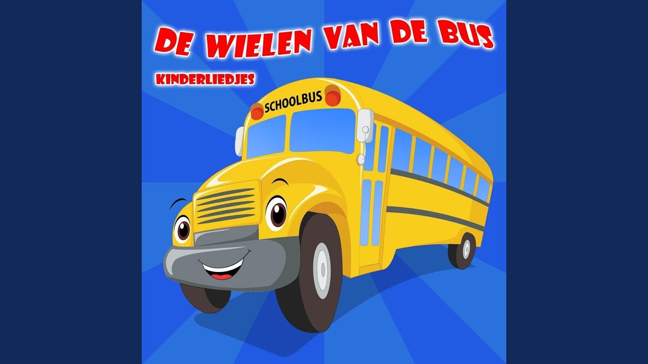 De Wielen Van De Bus Kinderliedjes Youtube