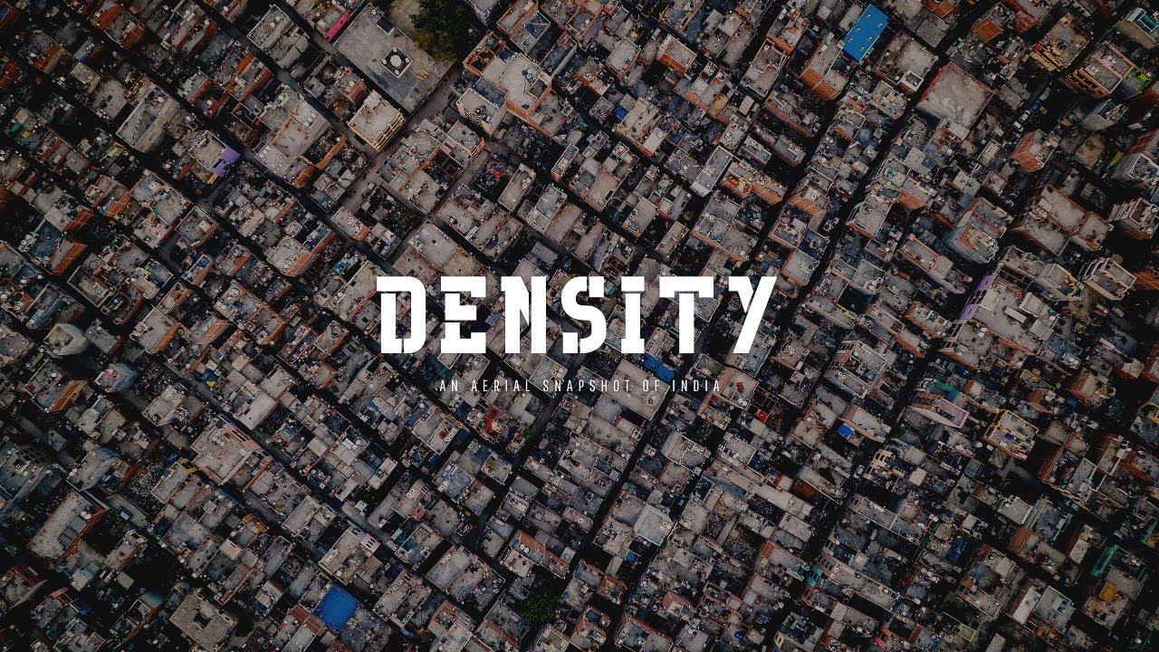 Density 4k: An AERIAL Snapshot of INDIA | Mavic 2 Pro