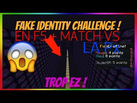 FAKE IDENTITY CHALLENGE EN F5 + MATCH CONTRE LA PARADOX