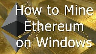 How To Mine Ethereum On Windows (GPU / CPU)