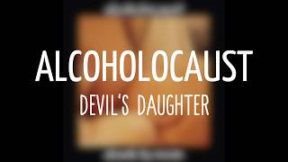 Watch Alcoholocaust Devils Daughter video