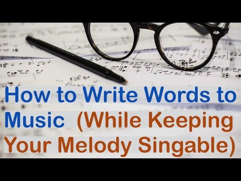 Songwriting - How to Write Words to Music (While Keeping Your Melody Singable)