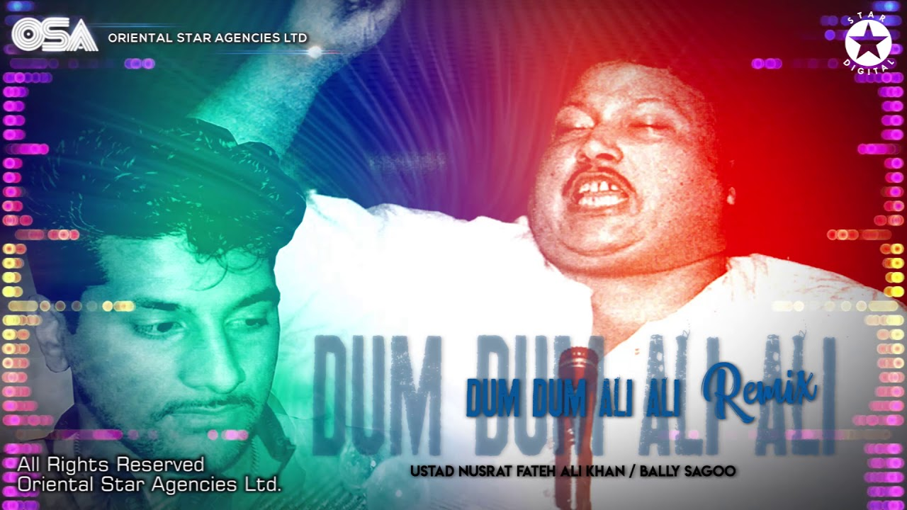 Download Dum Dum Ali Ali (Remix) | Bally Sagoo & Ustad Nusrat Fateh Ali Khan | official video | OSA Worldwide