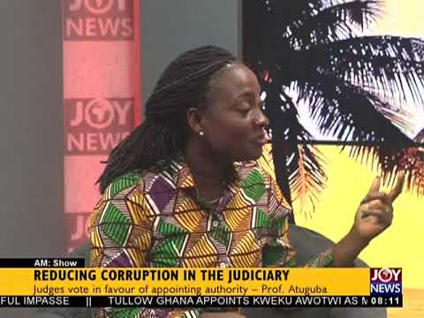 Reducing Corruption In The Judiciary - AM Talk on JoyNews (16-2-18)