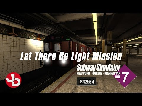 World Of Subways 4 - New York Subway Line 7 | Let There Be Light Mission