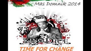 [NEW 2014] DICE - TIME FOR CHANGE - DOMINICA CALYPSO 2014