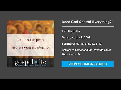 Does God Control Everything? – Timothy Keller [Sermon]